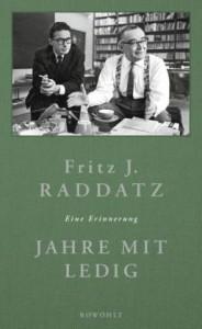 Jahre mit Ledig von Fritz J. Raddatz.