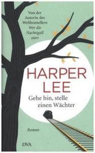 Harper-Lee-Gehe-hin-stelle-einen-waechter